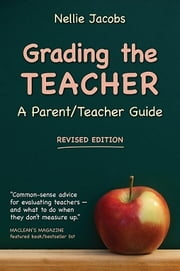 Grading the Teacher - A Parent/Teacher Guide ebook by Nellie Jacobs