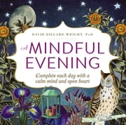 A Mindful Evening - Complete each day with a calm mind and open heart ebook by David Dillard-Wright