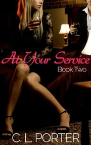 At Your Service - Book Two ebook by C. L. Porter