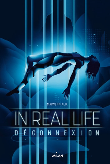 In Real Life, Tome 01 - Déconnexion ebook by Maiwenn Alix
