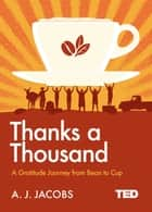 Thanks A Thousand - A Gratitude Journey ebook by A. J. Jacobs