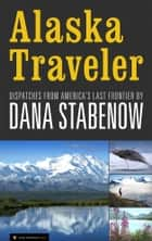 Alaska Traveler ebook by Dana Stabenow