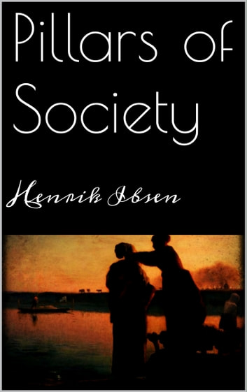 Pillars of Society ebook by Henrik Ibsen