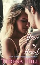 Hero of My Heart - The McRaes Series, #5 ebook by Teresa Hill