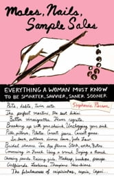 Males, Nails, Sample Sales - Everything a Woman Must Know to be Smarter, Savvier, Saner, Sooner ebook by Stephanie Pierson