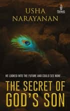 The Secret of God's Son ebook by Usha Narayanan