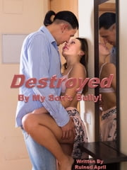Destroyed By My Son's Bully! ebook by Ruined April