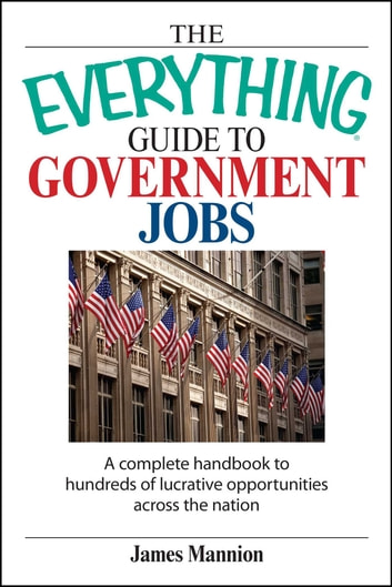 The everything guide to government jobs ebook by james mannion the everything guide to government jobs a complete handbook to hundreds of lucrative opportunities across fandeluxe Gallery