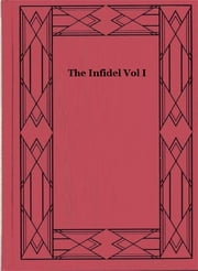 The Infidel Vol I ebook by Robert M. Bird