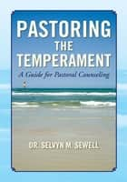Pastoring The Temperament ebook by Dr. Selvyn M. Sewell