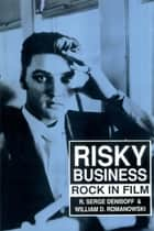 Risky Business ebook by R. Serge Denisoff,William D. Romanowski