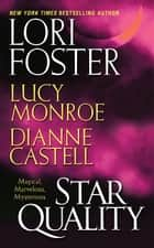 Star Quality ebook by Dianne Castell,Lori Foster,Lucy Monroe