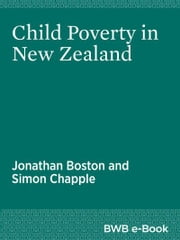 Child Poverty in New Zealand ebook by Jonathan Boston,Simon Chapple