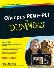 Olympus PEN E-PL1 For Dummies ebook by Julie Adair King
