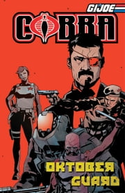 G.I. Joe: Cobra - Oktober Guard ebook by Costa, Mike; Fuso, Antonio; Dell'Edera, Werther