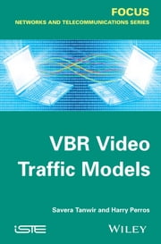 VBR Video Traffic Models ebook by Savera Tanwir,Harry G. Perros