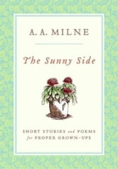 The Sunny Side ebook by A. A. Milne