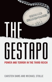 The Gestapo: Power and Terror in the Third Reich ebook by Carsten Dams,Michael Stolle