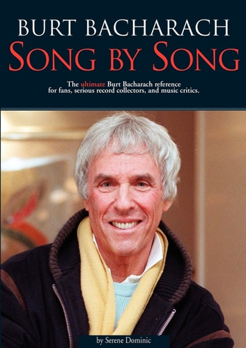 Burt Bacharach: Song By Song ebook by Serene Dominic