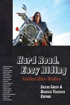 Hard Road, Easy Riding: Lesbian Biker Erotica ebook by Rakelle Valencia, Toby Rider, Cheyenne Blue,...