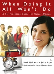 When Doing It All Won't Do: A Self-Coaching Guide for Career Women ebook by John Agno