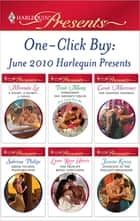 One-Click Buy: June 2010 Harlequin Presents ebook by Miranda Lee, Trish Morey, Carole Mortimer,...