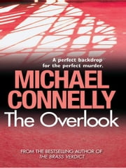 The Overlook - Harry Bosch Mystery 13 ebook by Michael Connelly