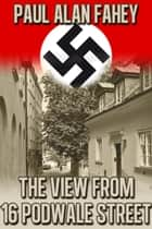 The View from 16 Podwale Street ebook by Paul Alan Fahey