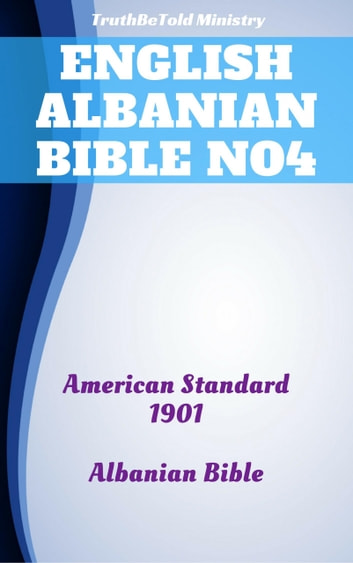 English Albanian Bible No4 - American Standard 1901 - Albanian Bible ebook by TruthBeTold Ministry
