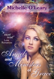 Angels and Ministers of Grace ebook by Michelle O'Leary