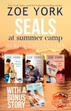 SEALs at Summer Camp ebook by Zoe York