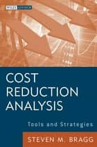 Cost Reduction Analysis ebook by Steven M. Bragg