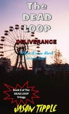 The Dead Loop 3: Deliverance ebook by Jason Tipple