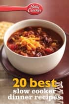 Betty Crocker 20 Best Slow Cooker Dinner Recipes ebook by Betty Crocker