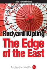 The Edge of the East ebook by Rudyard Kipling and The Editors of New Word City