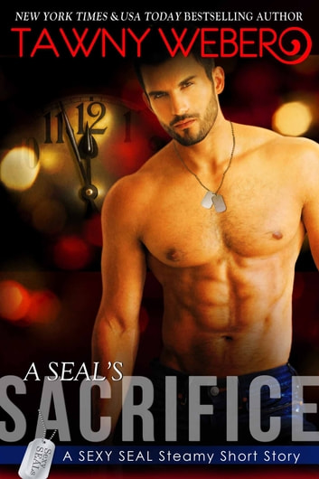 A SEAL's Sacrifice ebook by Tawny Weber