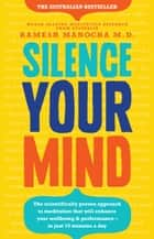 Silence Your Mind ebook by Ramesh Manocha