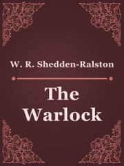 The Warlock ebook by W. R. Shedden-Ralston
