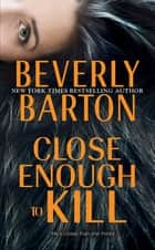Close Enough to Kill ebook by Beverly Barton