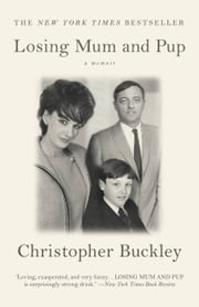 Losing Mum and Pup - A Memoir ebook by Christopher Buckley