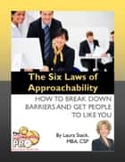 The Six Laws of Approachability ebook by Laura Stack