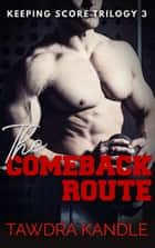 The Comeback Route ebook by Tawdra Kandle