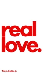 Real Love ebook by Tony A. Gaskins Jr.