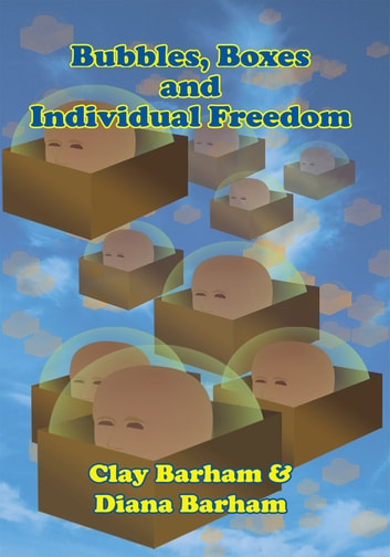 Bubbles, Boxes and Individual Freedom ebook by Clay Barham,Diana Barham