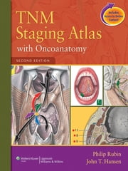 TNM Staging Atlas with Oncoanatomy ebook by Philip Rubin,John T. Hansen