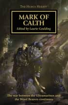 Mark of Calth ebook by Aaron Dembski-Bowden, Anthony Reynolds, Dan Abnett,...