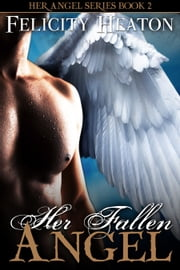 Her Fallen Angel (Her Angel Romance Series #2) ebook by Felicity Heaton