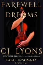 FAREWELL TO DREAMS: A Novel of Fatal Insomnia Ebook di CJ Lyons