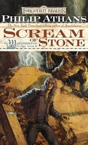 Scream of Stone - The Watercourse Trilogy, Book III ebook by Philip Athans