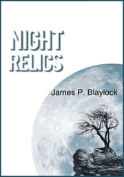 Night Relics ebook by James P. Blaylock